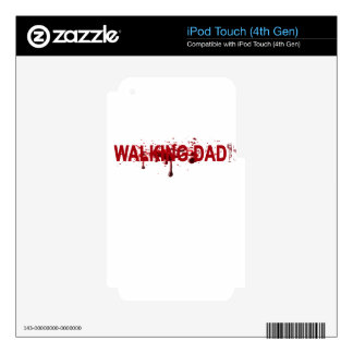 The WALKING DAD (on dark) Father's Day Zombie T-sh iPod Touch 4G Skin