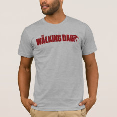The Walking Dad Shirt Zombie Edition at Zazzle