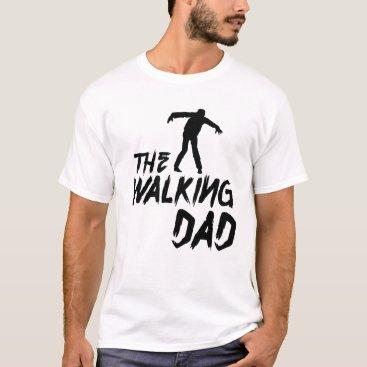teeshirthumor the walking dad T-Shirt