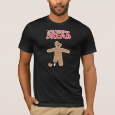 The Walking Dead The Walking 'bread' Zombie Shirt at Zazzle