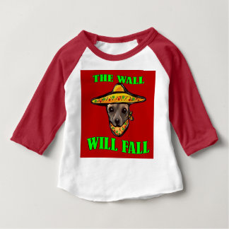 THE WALL WILL FALL BABY T-Shirt