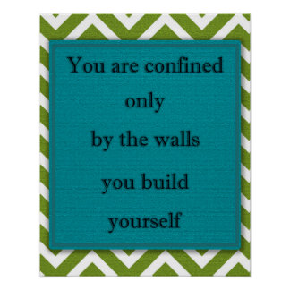 The Walls You Build Inspirational Green Chevron Poster