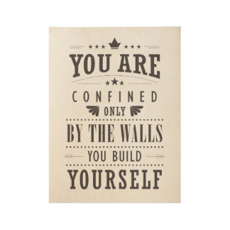 """The walls you build yourself"" inspiration poster"