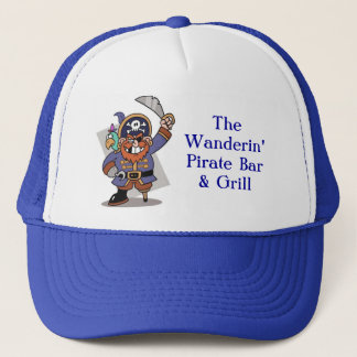 The Wanderin' Pirate Bar & Grill Trucker Hat