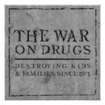 The War On Drugs - Destroying Kids & Families... Print