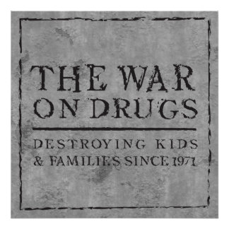 The War On Drugs - Destroying Kids & Families... Poster