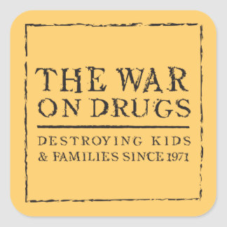 The War On Drugs - Destroying Kids & Families... Square Sticker