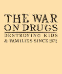 The War On Drugs - Destroying Kids & Families... T-shirts
