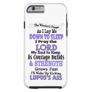 The Warrior's Prayer  Lupus Tough iPhone 6 Case