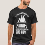 THE WAVE OFF ROAD JEEP TRAIL CAMPING MENS FUNNY ca T-Shirt