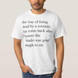 the way of being dead by a tornado but come back a tee shirt