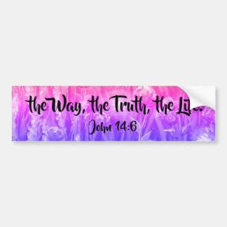 the Way, the Truth, the Life Bumper Sticker