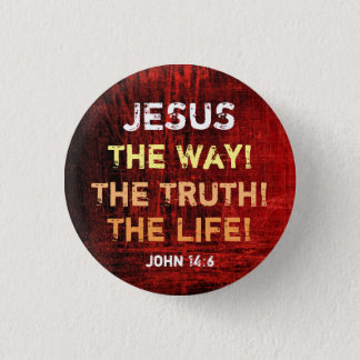 The Way The Truth The Life Button