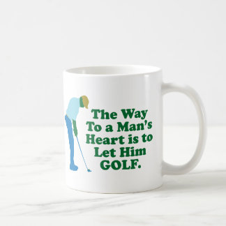 The Way To A Man's Heart Is To Let Him Golf Coffee Mug