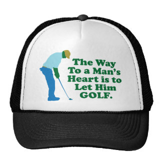 The Way To A Man's Heart Is To Let Him Golf Trucker Hat