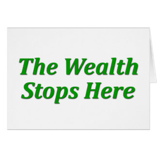 The Wealth Stops Here Stationery Note Card