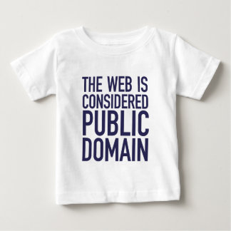 The Web Is Considered Public Domain - Blue Baby T-Shirt