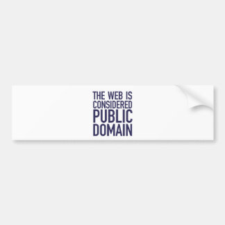 The Web Is Considered Public Domain - Blue Bumper Stickers