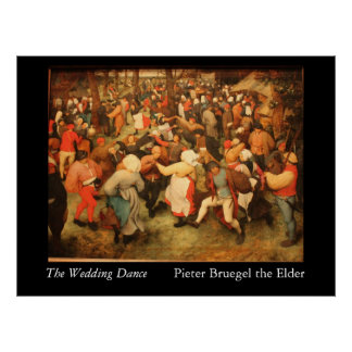 The Wedding Dance - 1566 Poster