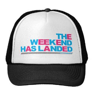 The Weekend Has Landed Cap