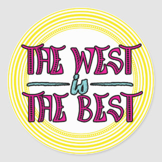 The West is The Best Classic Round Sticker