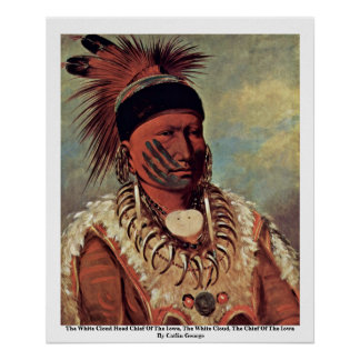 The White Cloud Head Chief Of The Iowa Posters