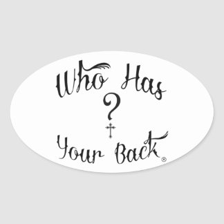 The Who Has Your Back? Collection Oval Sticker