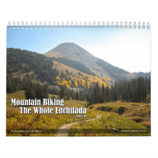 The Whole Enchilada - Moab, Utah Calendar