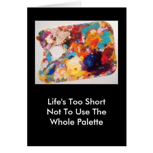 The Whole Palette Note Card - Quieter Version :-)