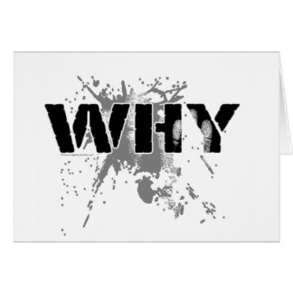 The WHY Question Greeting Card