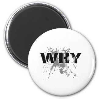 The WHY Question Refrigerator Magnets