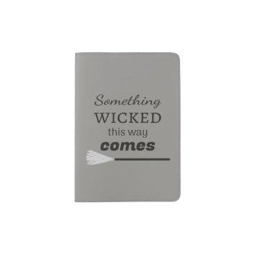 The Wicked Passport Holder