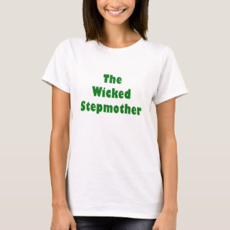 The Wicked Stepmother T-Shirt
