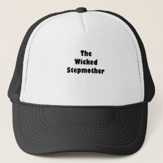 The Wicked Stepmother Trucker Hat