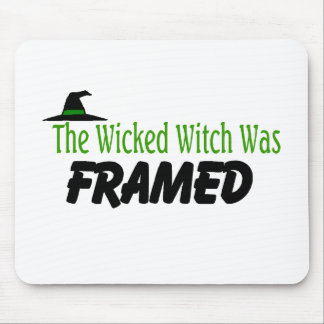 The Wicked Witch Was Framed Mouse Pad