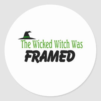 The Wicked Witch Was Framed Round Stickers