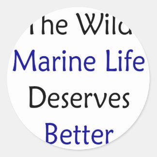 The Wild Marine Life Deserves Better Round Stickers