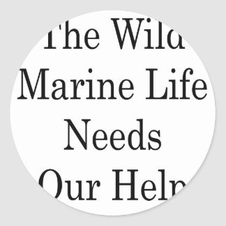 The Wild Marine Life Need Our Help Sticker