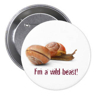 The wild side of a snail 3 inch round button