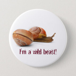 The wild side of a snail pinback button