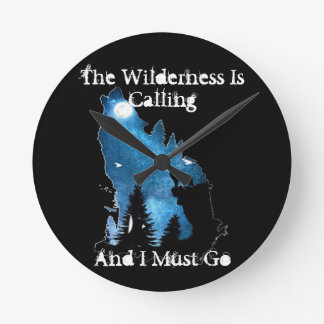 The Wilderness Is Calling For Him Round Clock
