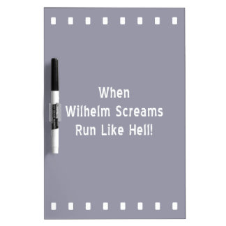 The Wilhelm Scream Dry Erase Board