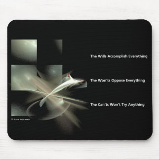 The Wills The Won'ts & The Can'ts Mouse Pad