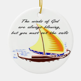 The winds of God are always blowing Ceramic Ornament