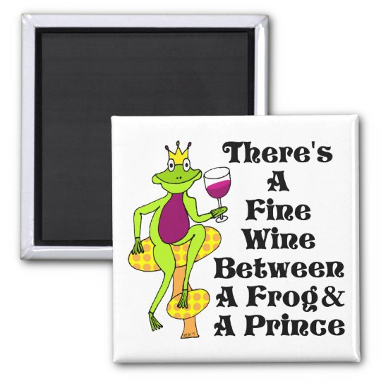 """The Wine Prince """"Fine Wine Between Frog & Prince"""" Magnet"""