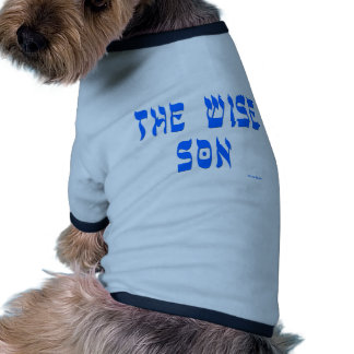 THE WISE SON T GIFTS PET CLOTHES