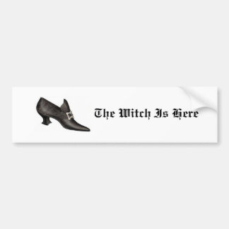 The Witch Is Here Bumper Sticker