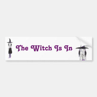 The Witch Is In Bumper Sticker