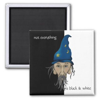 The Wizard of Black and White - or Not Magnet