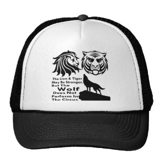 The Wolf Does Not Perform In The Circus Trucker Hat